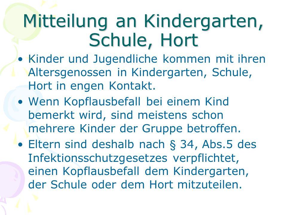 Mitteilung an Kindergarten, Schule, Hort Kinder und Jugendliche kommen mit ihren Altersgenossen in Kindergarten, Schule, Hort in engen Kontakt. Wenn K