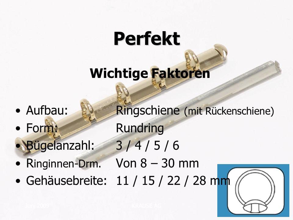 Juni 2009KRAUSE AG Perfekt Wichtige Faktoren Aufbau:Ringschiene (mit Rückenschiene) Form:Rundring Bügelanzahl:3 / 4 / 5 / 6 R inginnen-Drm. Von 8 – 30