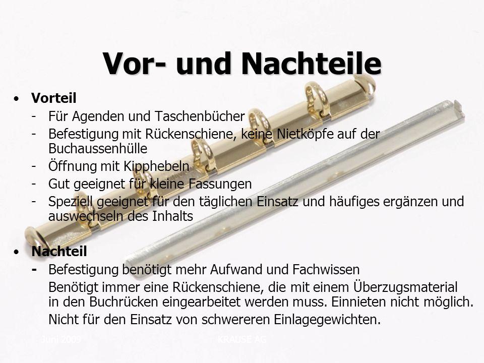 Juni 2009KRAUSE AG Vor- und Nachteile Vorteil -Für Agenden und Taschenbücher -Befestigung mit Rückenschiene, keine Nietköpfe auf der Buchaussenhülle -