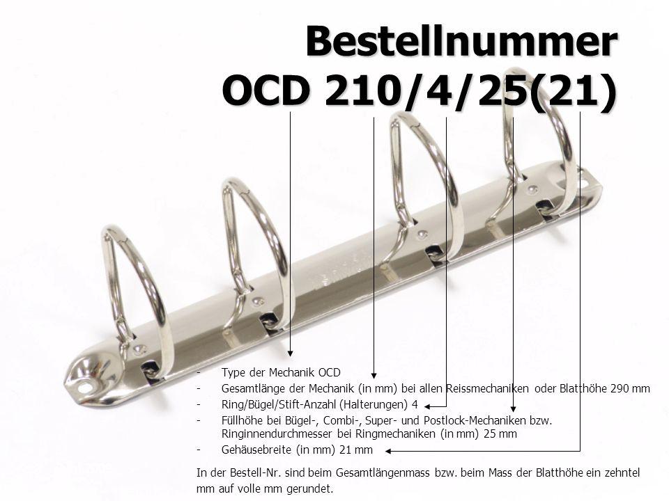 Juni 2009KRAUSE AG Bestellnummer OCD 210/4/25(21) -Type der Mechanik OCD -Gesamtlänge der Mechanik (in mm) bei allen Reissmechaniken oder Blatthöhe 29