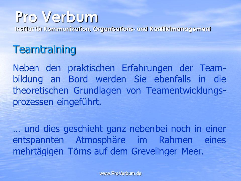 www.ProVerbum.de Teamtraining Neben den praktischen Erfahrungen der Team- bildung an Bord werden Sie ebenfalls in die theoretischen Grundlagen von Tea