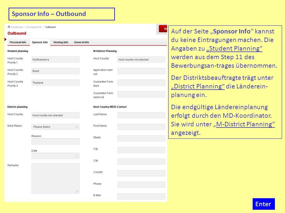 Enter Sponsor Info – Outbound Auf der Seite Sponsor Info kannst du keine Eintragungen machen. Die Angaben zu Student Planning werden aus dem Step 11 d
