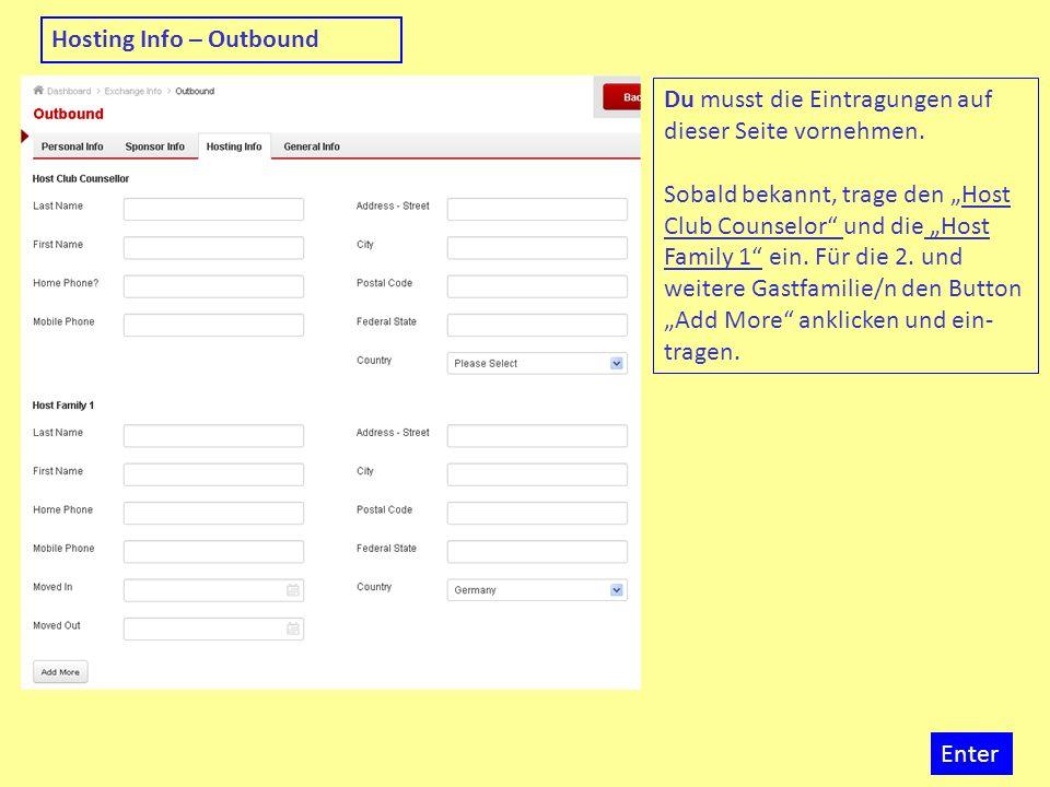 Enter Hosting Info – Outbound Du musst die Eintragungen auf dieser Seite vornehmen. Sobald bekannt, trage den Host Club Counselor und die Host Family