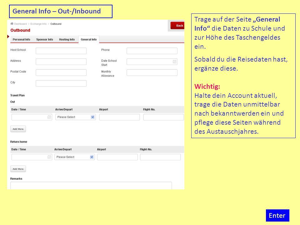 Enter General Info – Out-/Inbound Trage auf der Seite General Info die Daten zu Schule und zur Höhe des Taschengeldes ein. Sobald du die Reisedaten ha