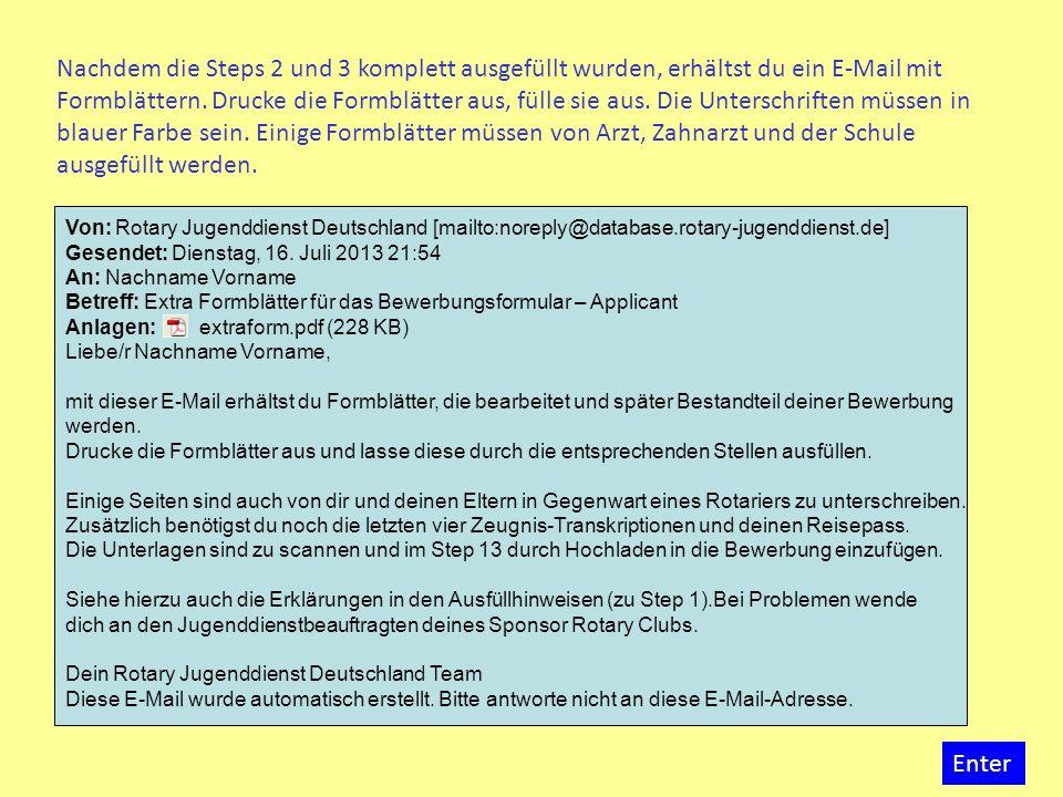 Von: Rotary Jugenddienst Deutschland [mailto:noreply@database.rotary-jugenddienst.de] Gesendet: Dienstag, 16. Juli 2013 21:54 An: Nachname Vorname Bet