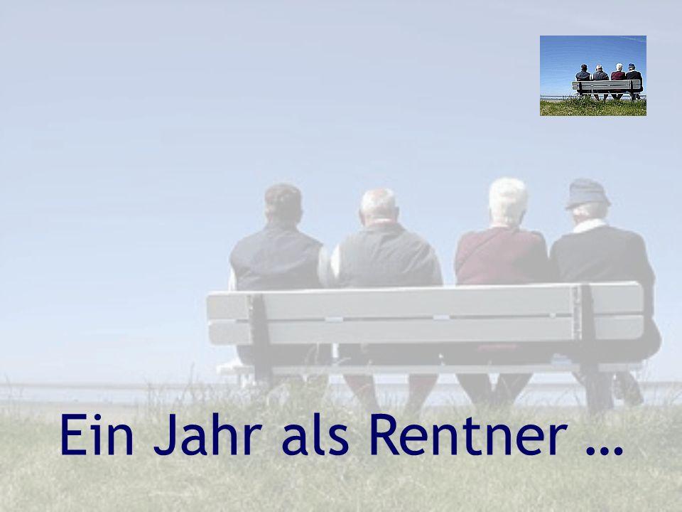 Ein Jahr als Rentner …