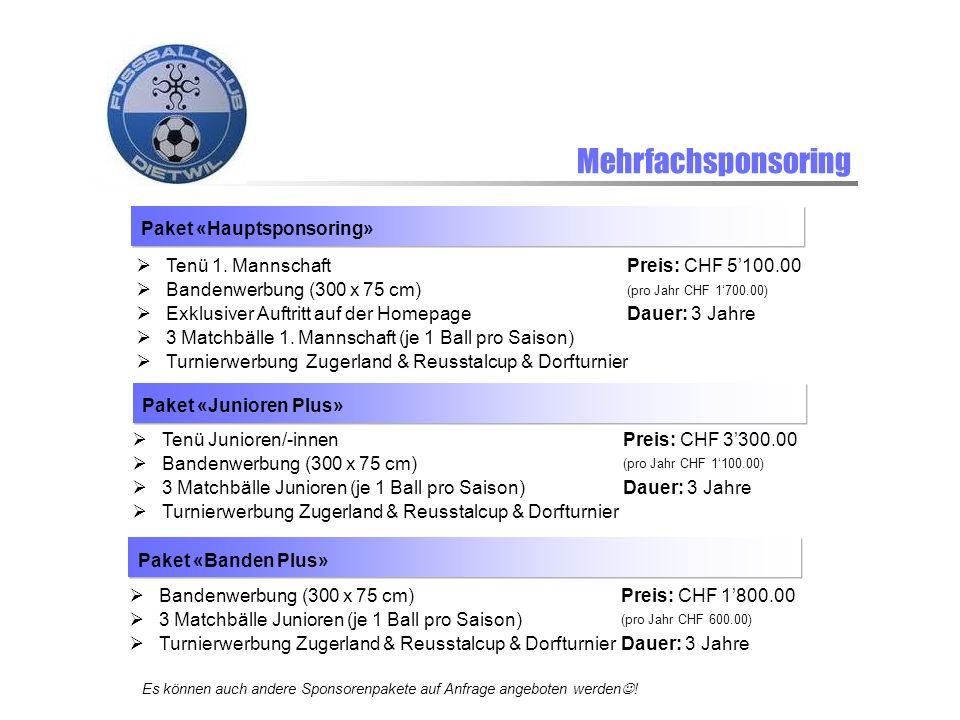 Mehrfachsponsoring Paket «Hauptsponsoring» Tenü 1. MannschaftPreis: CHF 5100.00 Bandenwerbung (300 x 75 cm) (pro Jahr CHF 1700.00) Exklusiver Auftritt
