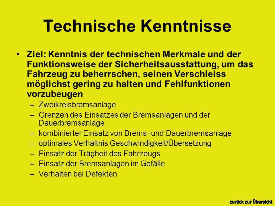 Technische Kenntnisse Ziel: Kenntnis der technischen Merkmale und der Funktionsweise der Sicherheitsausstattung, um das Fahrzeug zu beherrschen, seine