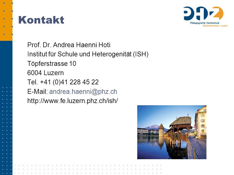 Kontakt Prof. Dr. Andrea Haenni Hoti Institut für Schule und Heterogenität (ISH) Töpferstrasse 10 6004 Luzern Tel. +41 (0)41 228 45 22 E-Mail: andrea.