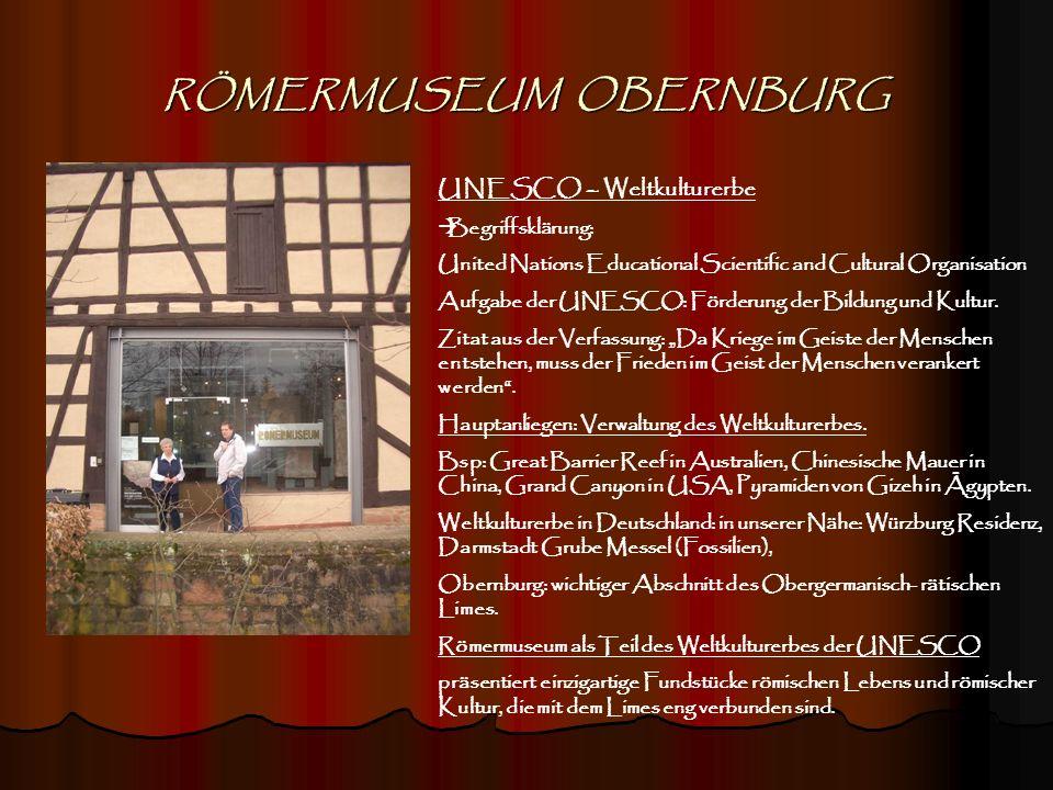 RÖMERMUSEUM OBERNBURG II Der Obergermanisch-raetische Limes: 550 km lang, römische Reichsgrenze, künstliche Trennlinie zwischen Rhein und Donau seit dem 2.
