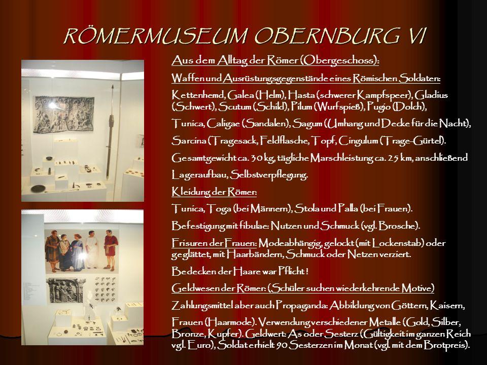 RÖMERMUSEUM OBERNBURG VI Aus dem Alltag der Römer (Obergeschoss): Waffen und Ausrüstungsgegenstände eines Römischen Soldaten: Kettenhemd, Galea (Helm)