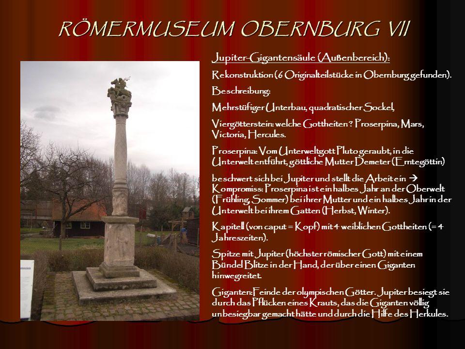 RÖMERMUSEUM OBERNBURG VII Jupiter-Gigantensäule (Außenbereich): Rekonstruktion (6 Originalteilstücke in Obernburg gefunden). Beschreibung: Mehrstüfige
