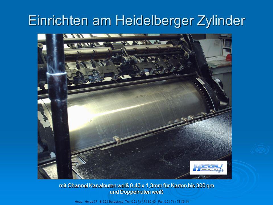 Einrichten am Heidelberger Zylinder mit Channel Kanalnuten weiß 0,43 x 1,3mm für Karton bis 300 qm und Doppelnuten weiß Hegu Heide 37 51399 Burscheid