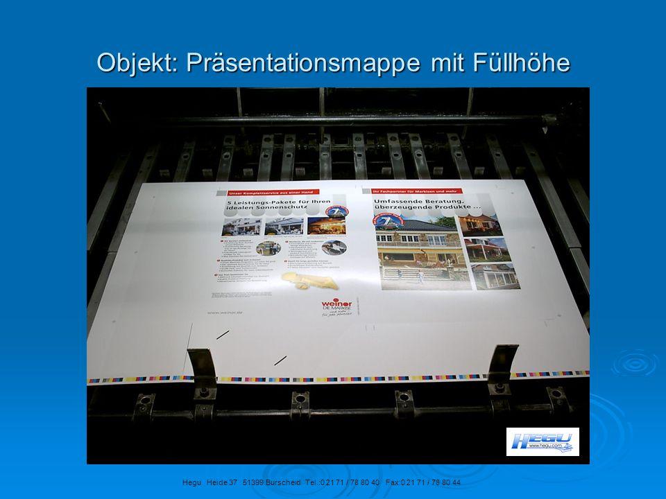 Objekt: Präsentationsmappe mit Füllhöhe Hegu Heide 37 51399 Burscheid Tel.:0 21 71 / 78 80 40 Fax:0 21 71 / 78 80 44