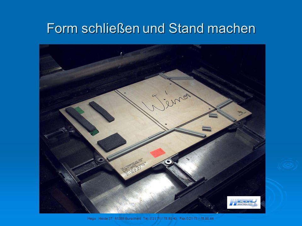 Form schließen und Stand machen Hegu Heide 37 51399 Burscheid Tel.:0 21 71 / 78 80 40 Fax:0 21 71 / 78 80 44
