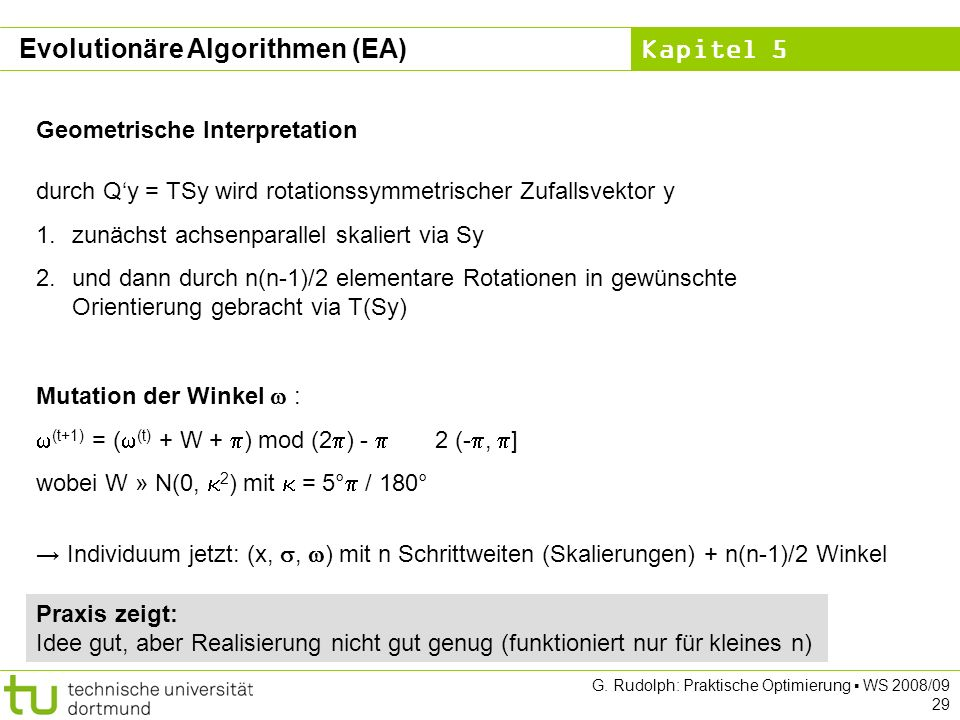 Kapitel 5 G. Rudolph: Praktische Optimierung WS 2008/09 29 Geometrische Interpretation durch Qy = TSy wird rotationssymmetrischer Zufallsvektor y 1.zu