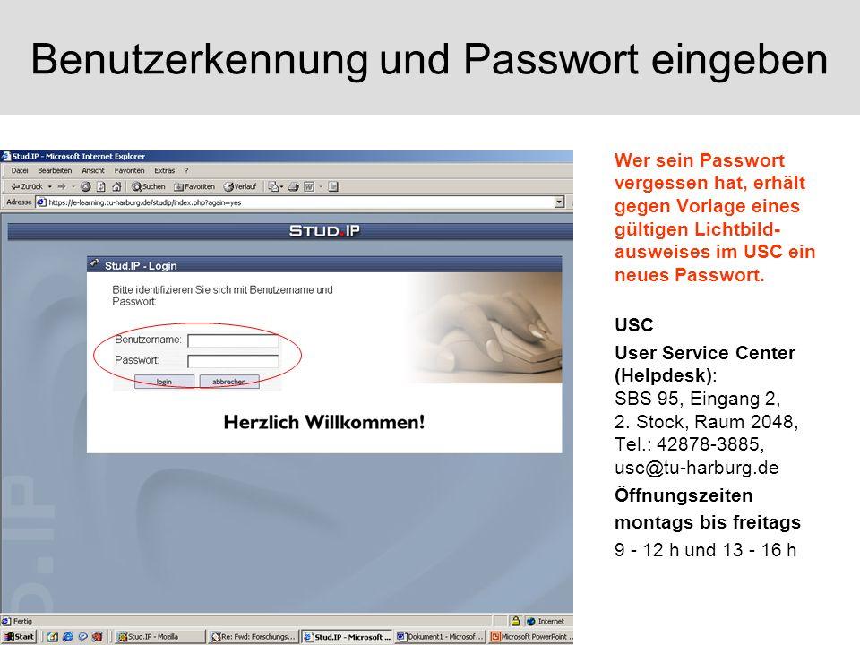 Benutzerkennung und Passwort eingeben Wer sein Passwort vergessen hat, erhält gegen Vorlage eines gültigen Lichtbild- ausweises im USC ein neues Passwort.