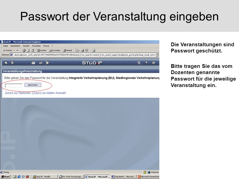 Passwort der Veranstaltung eingeben Die Veranstaltungen sind Passwort geschützt.