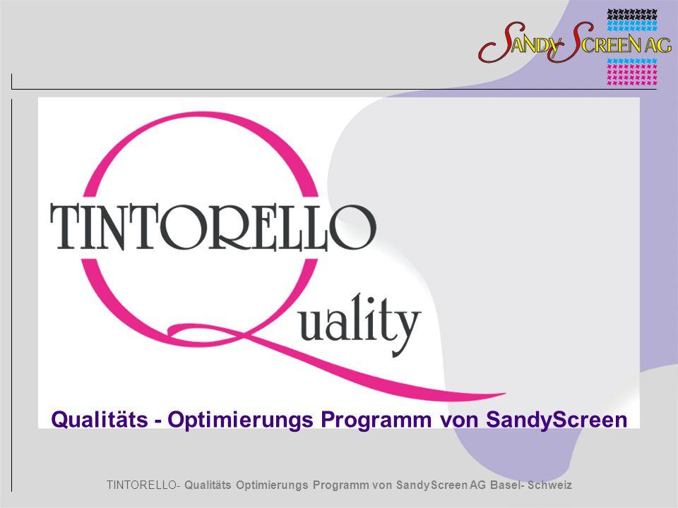 TINTORELLO- Qualitäts Optimierungs Programm von SandyScreen AG Basel- Schweiz Spitzentechnologie = Spitzen-Ergebnisse Kontakt + Information Danke für Ihre Aufmerksamkeit www.sandyscreen.ch Tel:+41 (0) 61 283 31 11 Fax:+41 (0) 61 283 31 12 E-Mail:welcome@sandyscreen.ch SandyScreen AG Steinenring 52 CH-4051 Basel/Switzerland
