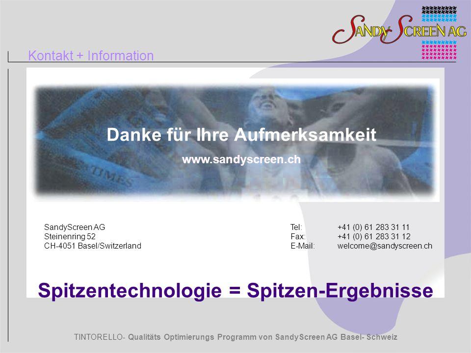 TINTORELLO- Qualitäts Optimierungs Programm von SandyScreen AG Basel- Schweiz Spitzentechnologie = Spitzen-Ergebnisse Kontakt + Information Danke für