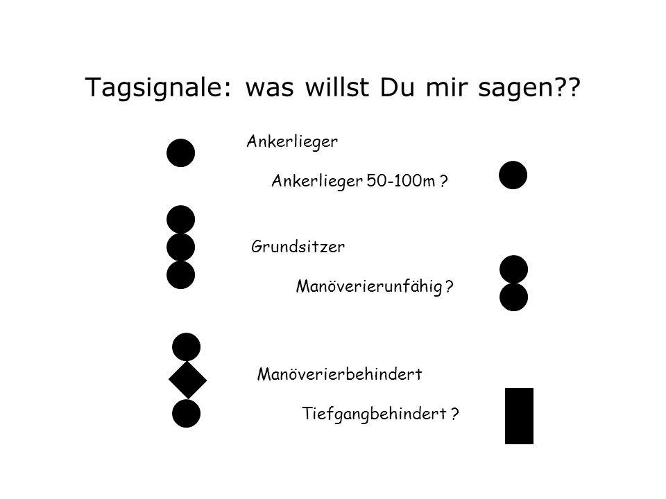 Tagsignale: was willst Du mir sagen?.Ankerlieger Ankerlieger 50-100m .