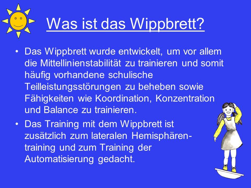 Was ist das Wippbrett? Das Wippbrett wurde entwickelt, um vor allem die Mittellinienstabilität zu trainieren und somit häufig vorhandene schulische Te