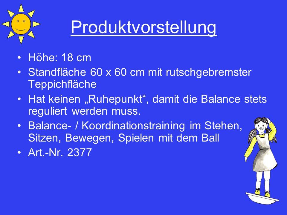 Produktvorstellung Höhe: 18 cm Standfläche 60 x 60 cm mit rutschgebremster Teppichfläche Hat keinen Ruhepunkt, damit die Balance stets reguliert werde