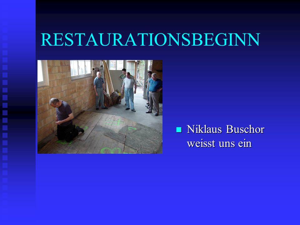 RESTAURATIONSBEGINN Niklaus Buschor weisst uns ein
