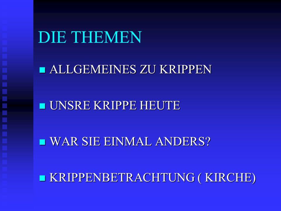 DER KRIPPENBERG Als Krippenberg bezeichnet ein Erbauer das, was landläufig als Krippe bezeichnet wird.