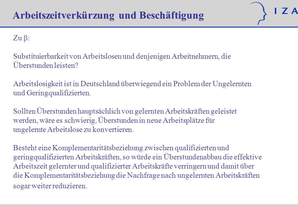 Zu : Substituierbarkeit von Arbeitslosen und denjenigen Arbeitnehmern, die Überstunden leisten? Arbeitslosigkeit ist in Deutschland überwiegend ein Pr