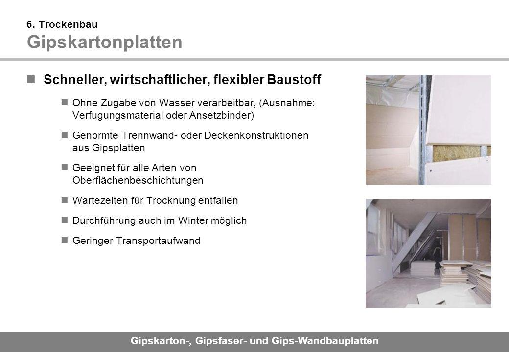 Gipskarton-, Gipsfaser- und Gips-Wandbauplatten 6.