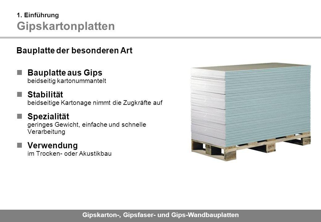 Gipskarton-, Gipsfaser- und Gips-Wandbauplatten 1.