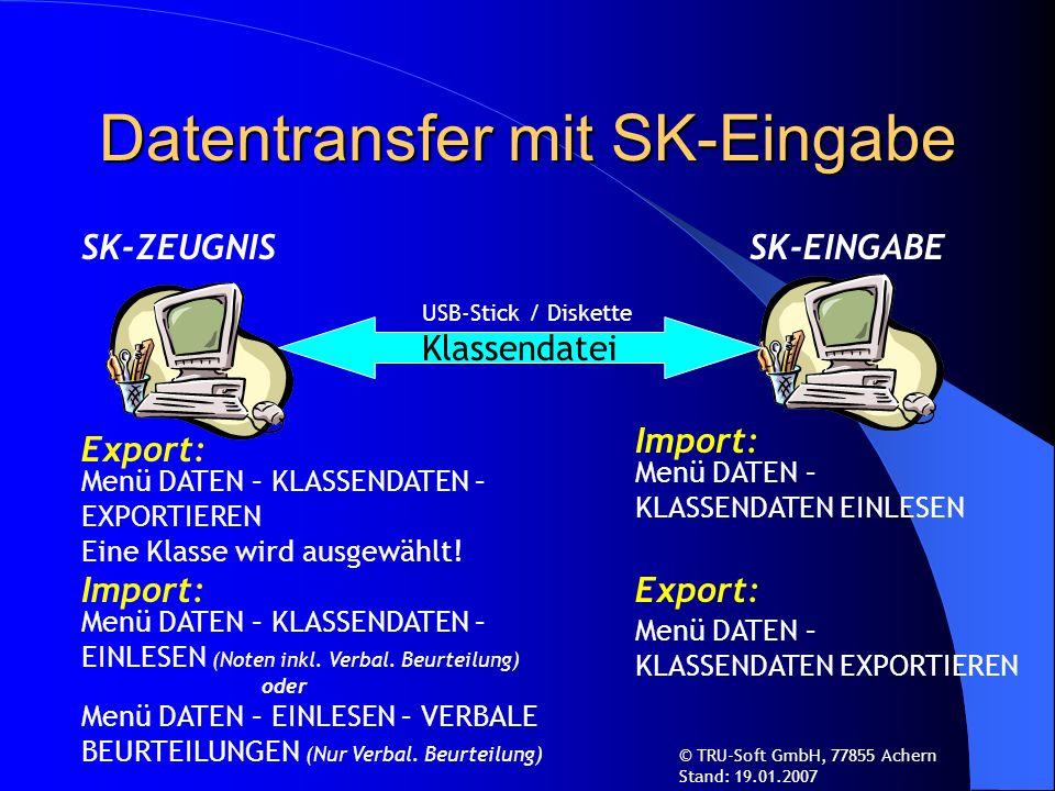 Datentransfer mit SK-Eingabe SK-ZEUGNISSK-EINGABE Menü DATEN – KLASSENDATEN – EXPORTIEREN Eine Klasse wird ausgewählt.