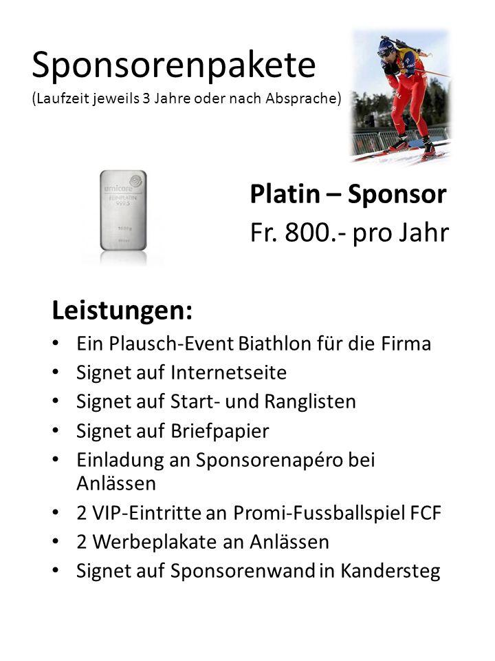 Sponsorenpakete (Laufzeit jeweils 3 Jahre oder nach Absprache) Platin – Sponsor Fr. 800.- pro Jahr Leistungen: Ein Plausch-Event Biathlon für die Firm