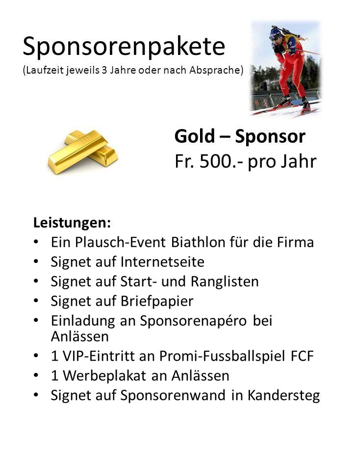 Sponsorenpakete (Laufzeit jeweils 3 Jahre oder nach Absprache) Gold – Sponsor Fr. 500.- pro Jahr Leistungen: Ein Plausch-Event Biathlon für die Firma