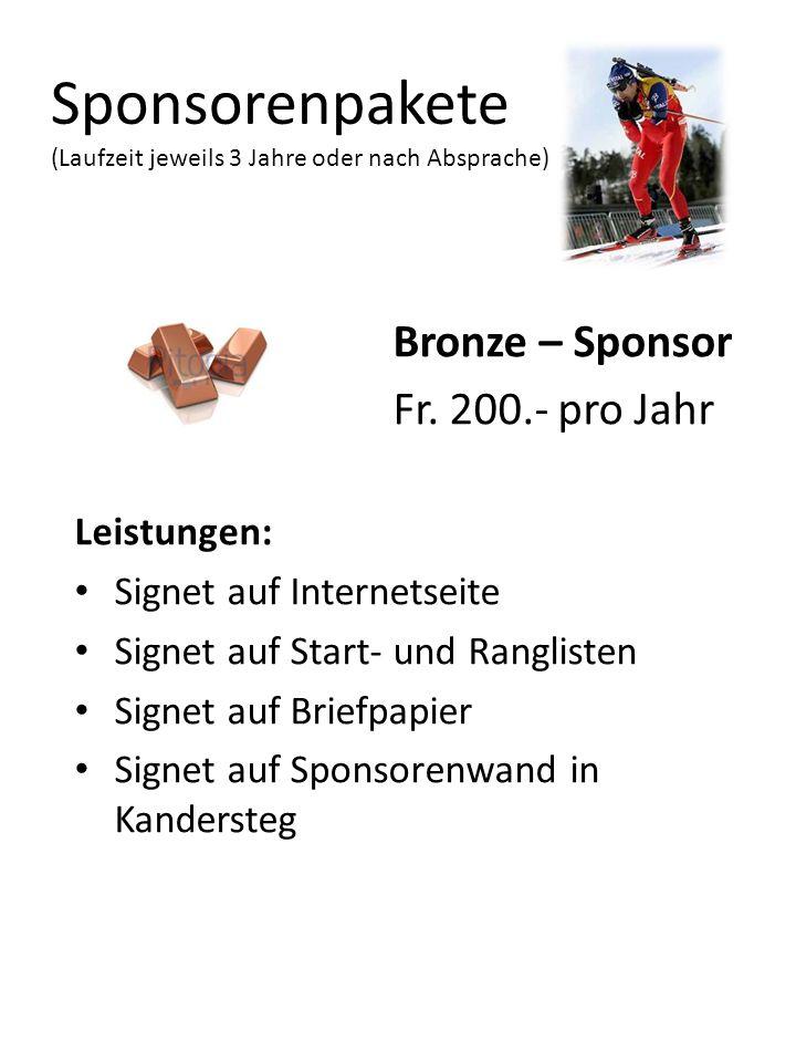 Sponsorenpakete (Laufzeit jeweils 3 Jahre oder nach Absprache) Bronze – Sponsor Fr. 200.- pro Jahr Leistungen: Signet auf Internetseite Signet auf Sta