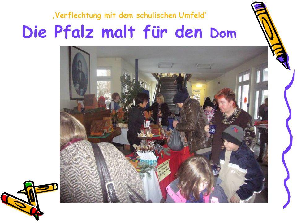 Verflechtung mit dem schulischen Umfeld Die Pfalz malt für den Dom