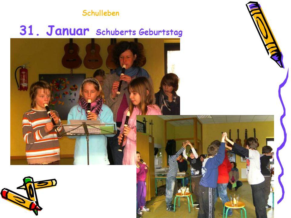 Schulleben 31. Januar Schuberts Geburtstag