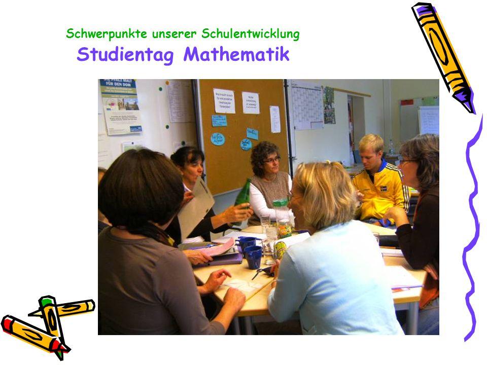 Schwerpunkte unserer Schulentwicklung Studientag Mathematik