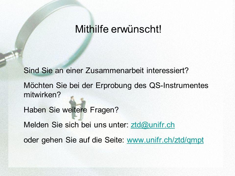 Mithilfe erwünscht! Sind Sie an einer Zusammenarbeit interessiert? Möchten Sie bei der Erprobung des QS-Instrumentes mitwirken? Haben Sie weitere Frag