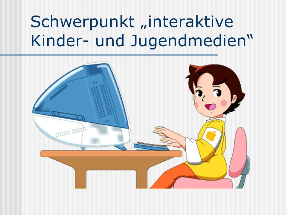 Schwerpunkt interaktive Kinder- und Jugendmedien