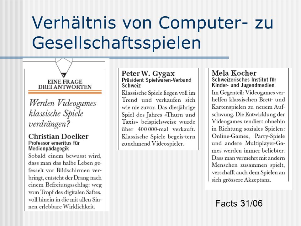 Verhältnis von Computer- zu Gesellschaftsspielen Facts Facts 31/06