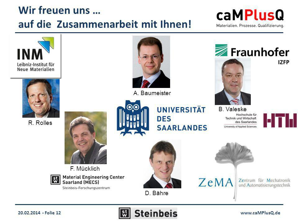 20.02.2014 - Folie 12www.caMPlusQ.de Wir freuen uns … auf die Zusammenarbeit mit Ihnen.