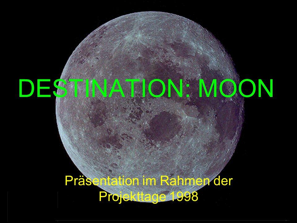 DESTINATION: MOON Präsentation im Rahmen der Projekttage 1998