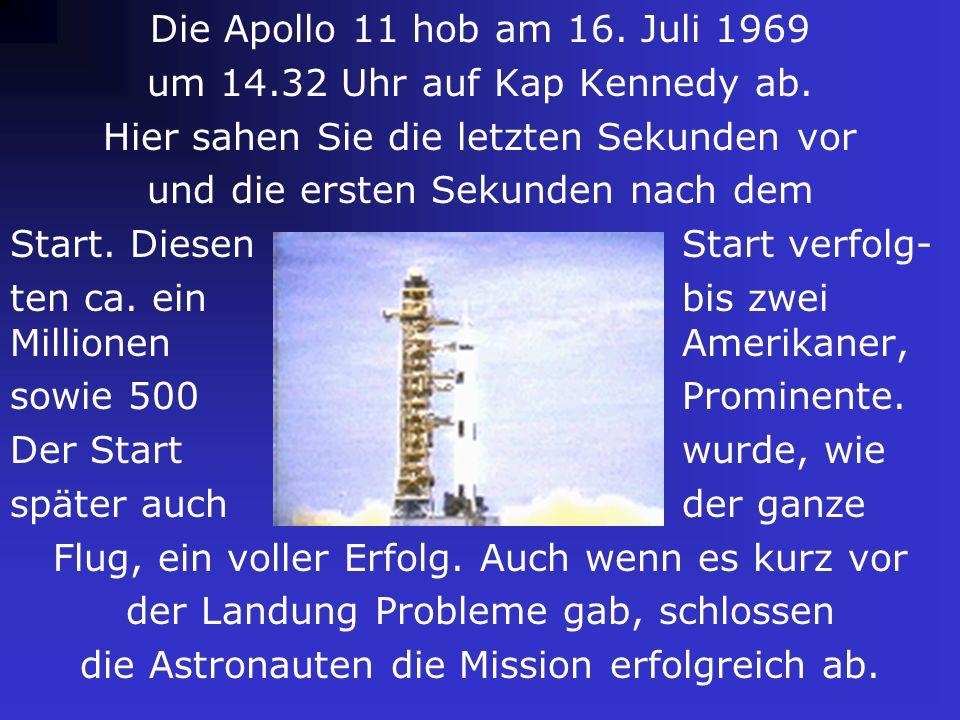 Apollo 821./27.12.68Erste Menschen au- ßerhalb des Schwerefeldes der Erde; erste be- mannte Mondum- kreisung Apollo 93./13.3.69Erster Test der Mondlan