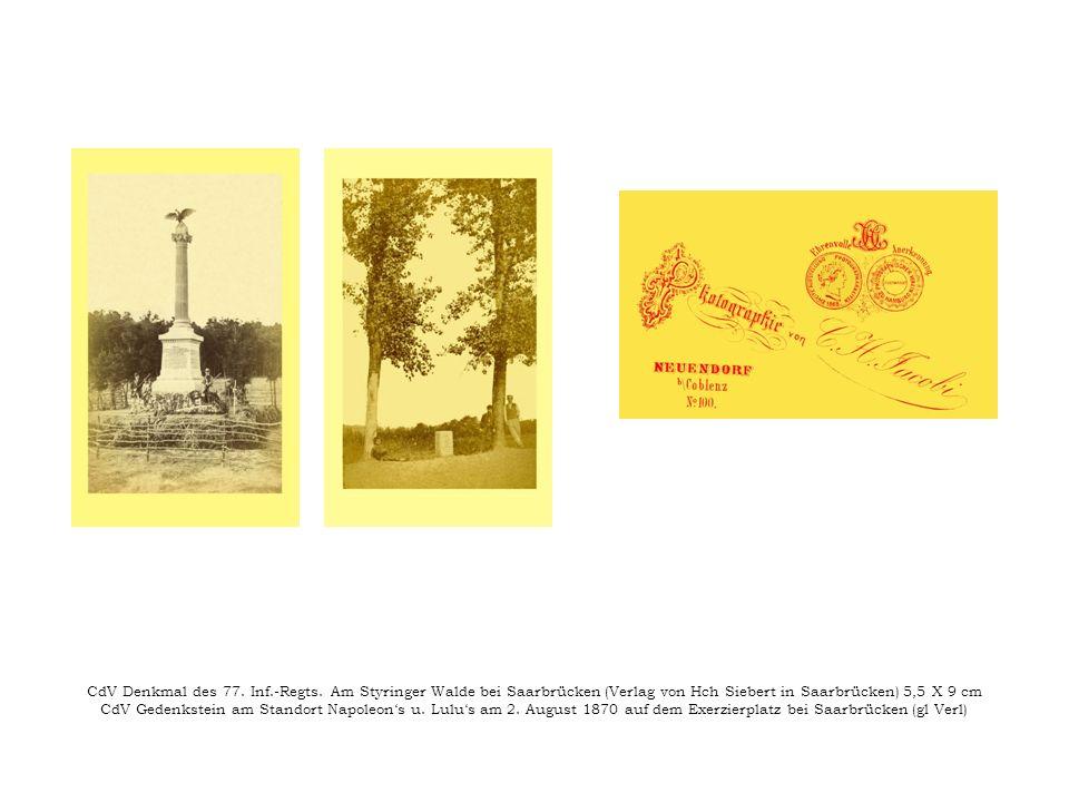 CdV Denkmal des 77. Inf.-Regts. Am Styringer Walde bei Saarbrücken (Verlag von Hch Siebert in Saarbrücken) 5,5 X 9 cm CdV Gedenkstein am Standort Napo
