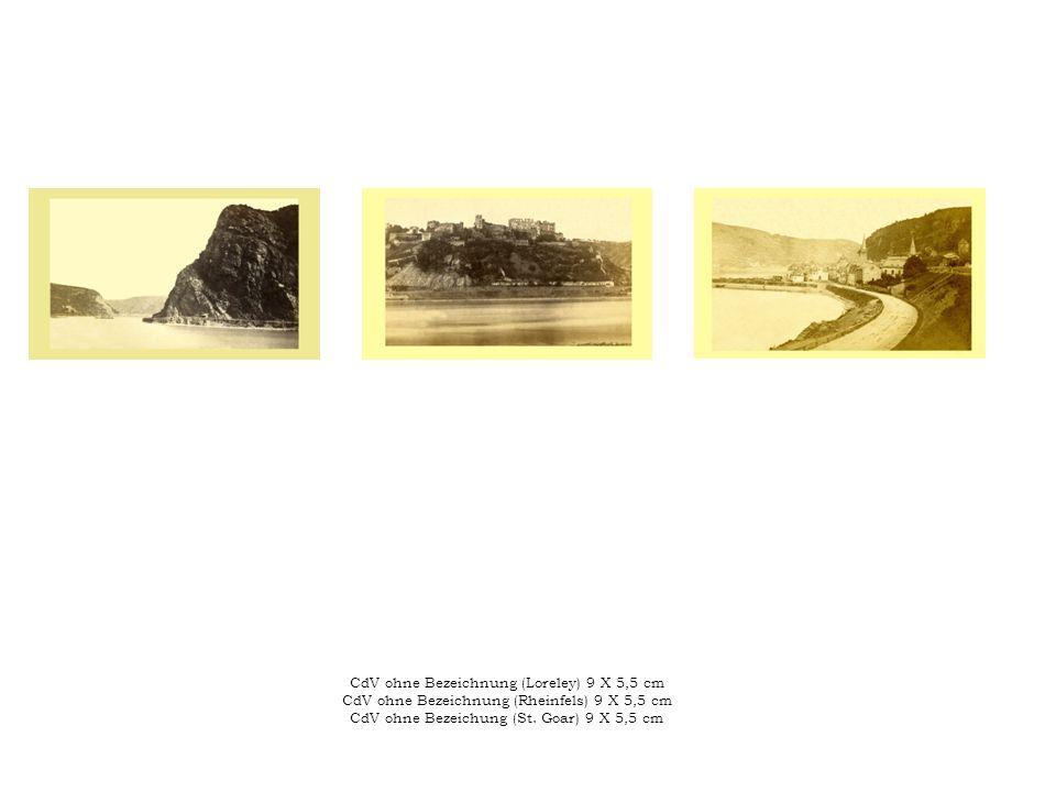 CdV ohne Bezeichnung (Loreley) 9 X 5,5 cm CdV ohne Bezeichnung (Rheinfels) 9 X 5,5 cm CdV ohne Bezeichung (St. Goar) 9 X 5,5 cm