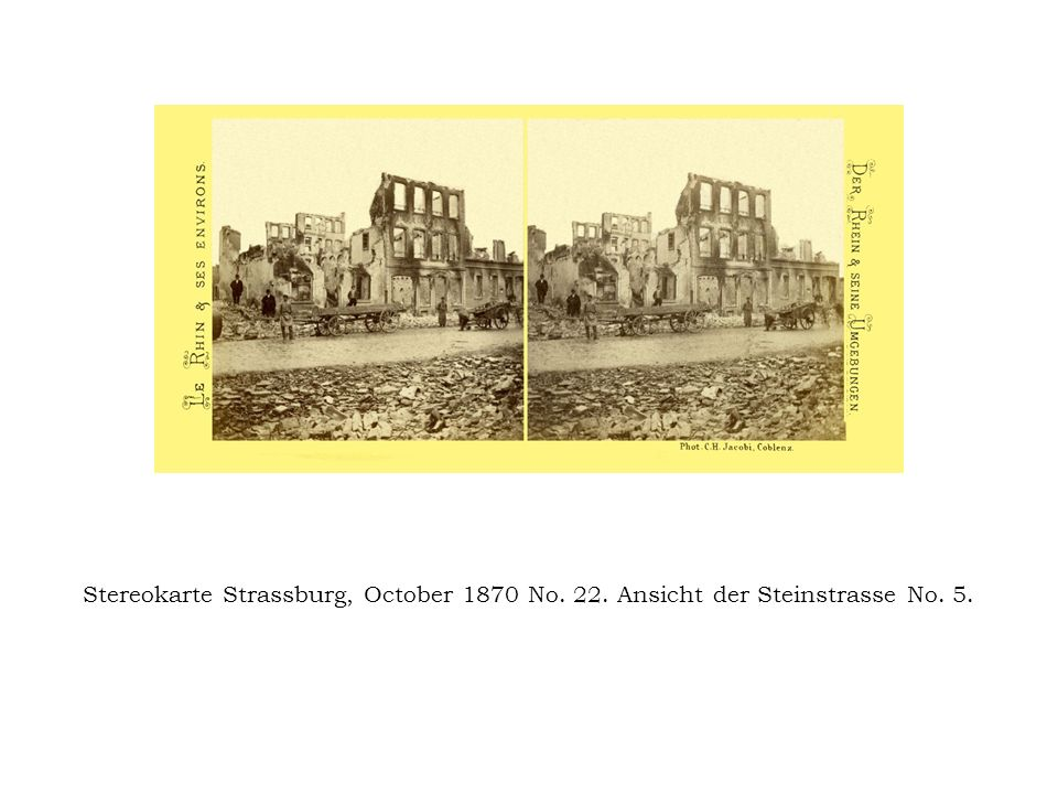 Stereokarte Strassburg, October 1870 No. 22. Ansicht der Steinstrasse No. 5.