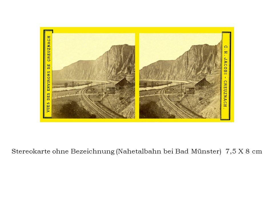 Stereokarte ohne Bezeichnung (Nahetalbahn bei Bad Münster) 7,5 X 8 cm