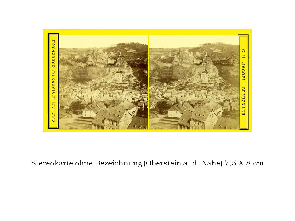 Stereokarte ohne Bezeichnung (Oberstein a. d. Nahe) 7,5 X 8 cm